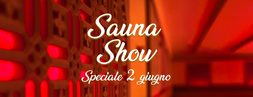 Sauna Show – Speciale 2 Giugno